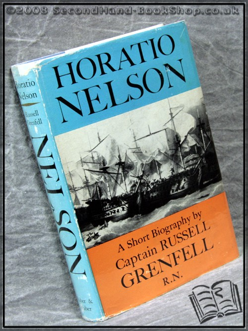 Horatio Nelson: A Short Biography - Russell Grenfell