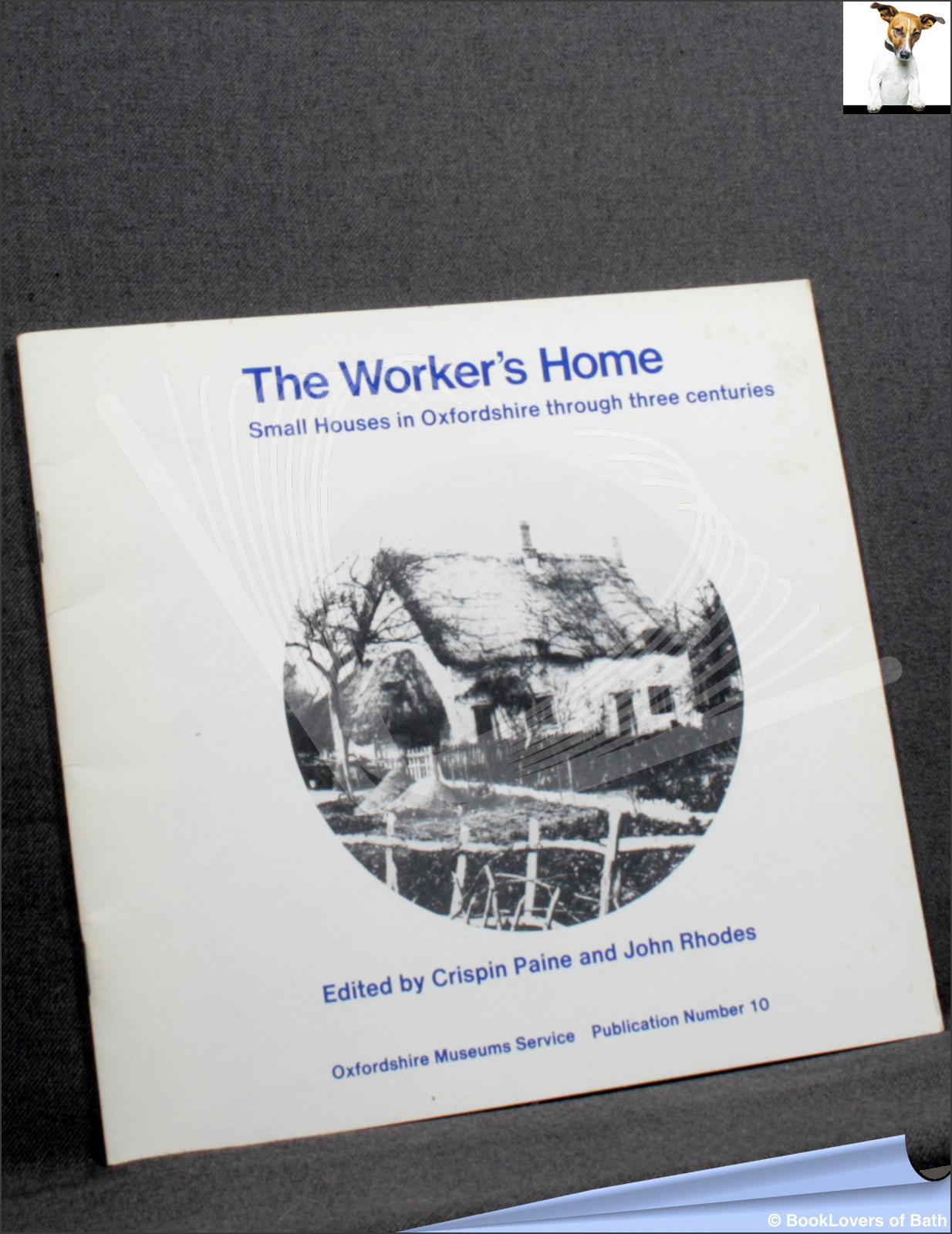 The Worker's Home - Edited by Crispin Paine; John Rhodes;