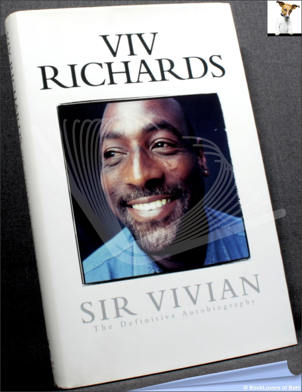 Sir Vivian: The Definitive Autobiography - Viv Richards;  Bob Harris;