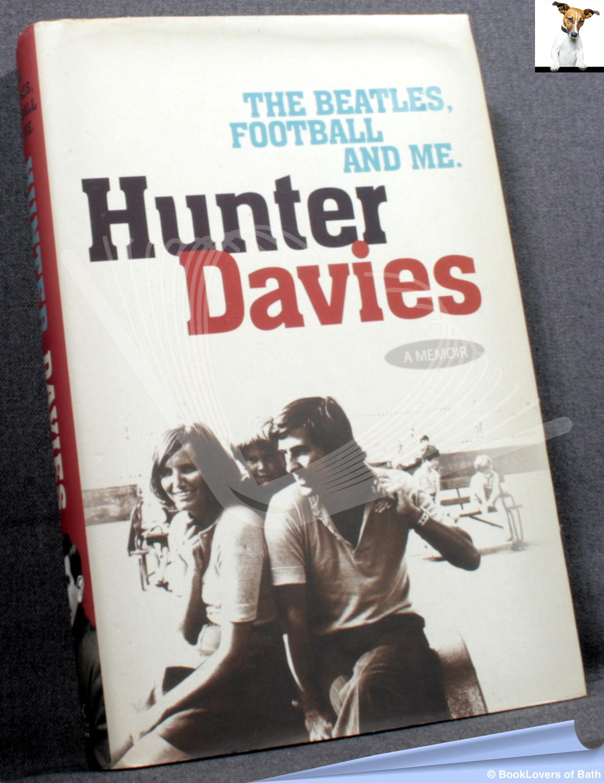 The Beatles, Football and Me - Hunter Davies