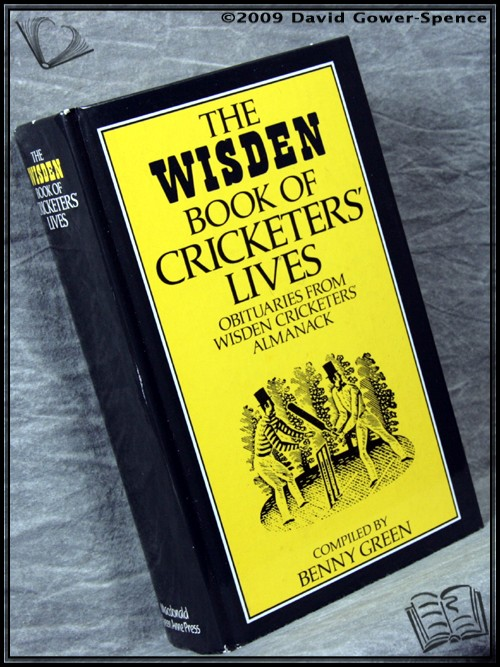The Wisden Book of Obituaries: Obituaries From Wisden Cricketers' Almanack - Compiled by Benny Green