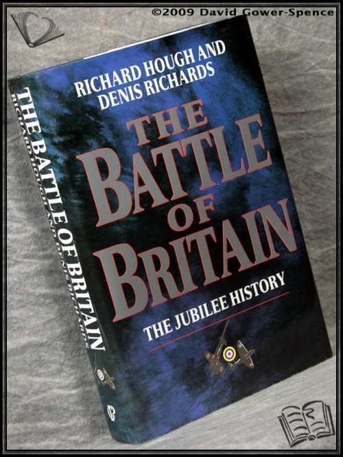The Battle of Britain: The Jubilee History  - Richard Hough;  Denis Richards;