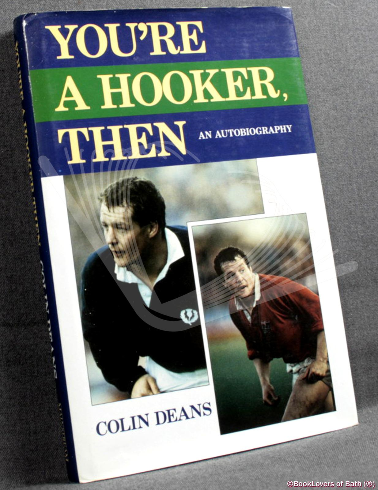 You're a Hooker Then: An Autobiography - Colin Deans