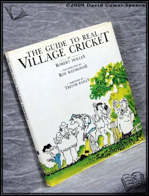 The Guide to Real Village Cricket - Robert Holles