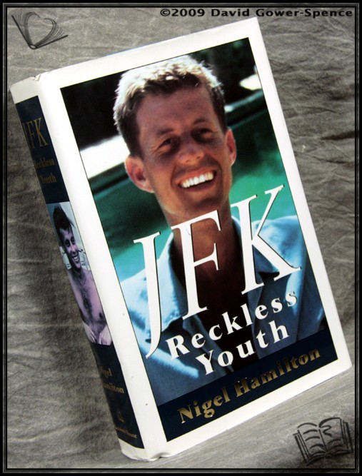 J.F.K. Reckless Youth - Nigel Hamilton