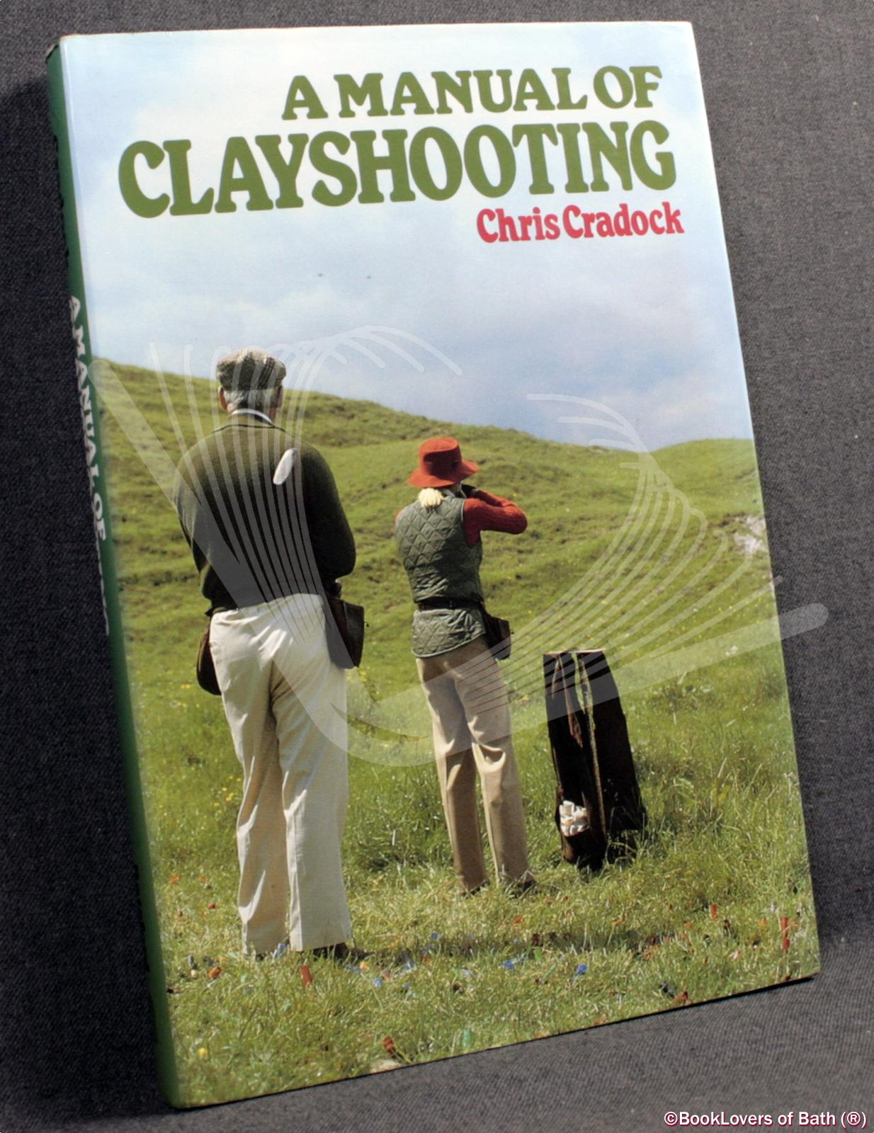 A Manual of Clayshooting - Chris Craddock