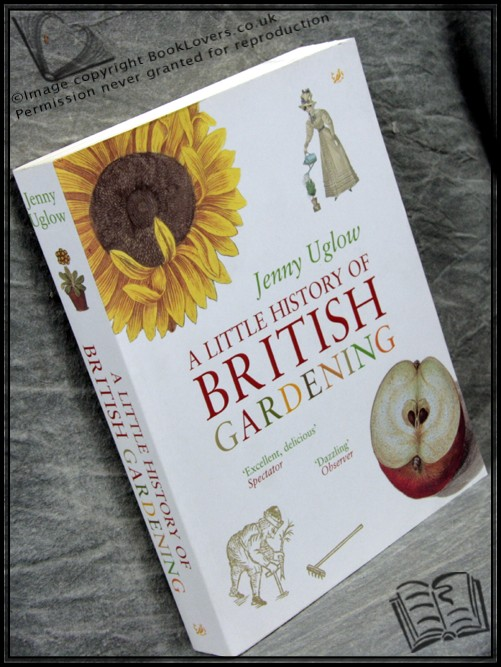 A Little History of British Gardening - Jenny Uglow