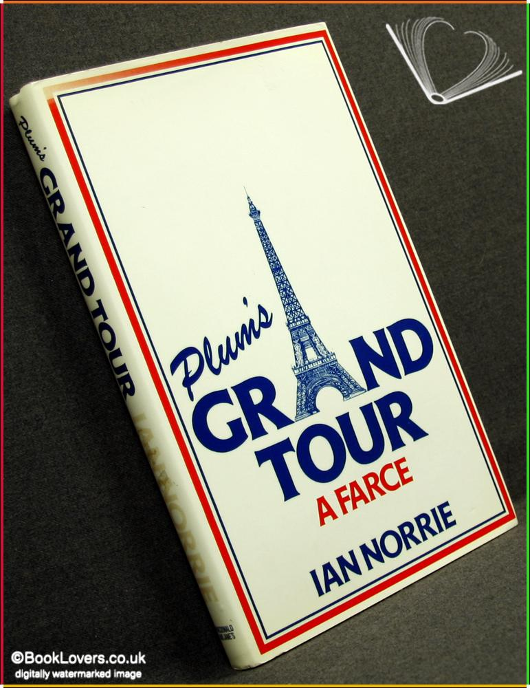 Plum's Grand Tour: A Farce - Ian Norrie