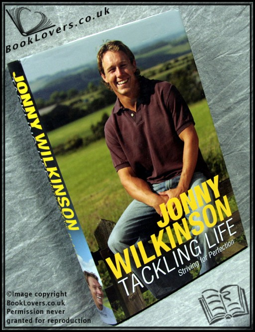 Tackling Life: Striving for Perfection - Jonny Wilkinson