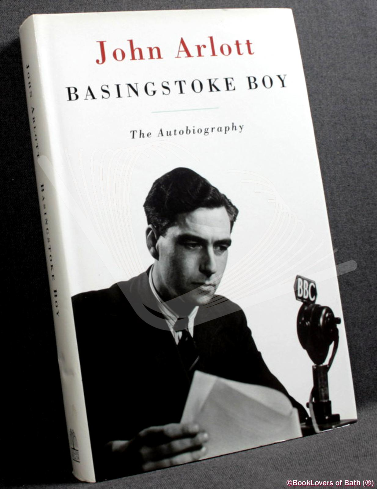 Basingstoke Boy: The Autobiography - John Arlott