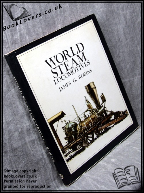World Steam Locomotives - James G. Robins