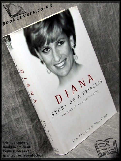 Diana: Story of a Princess - Tim Clayton; Phil Craig;