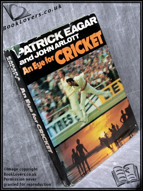 An Eye for Cricket - Patrick Eagar; John Arlott;