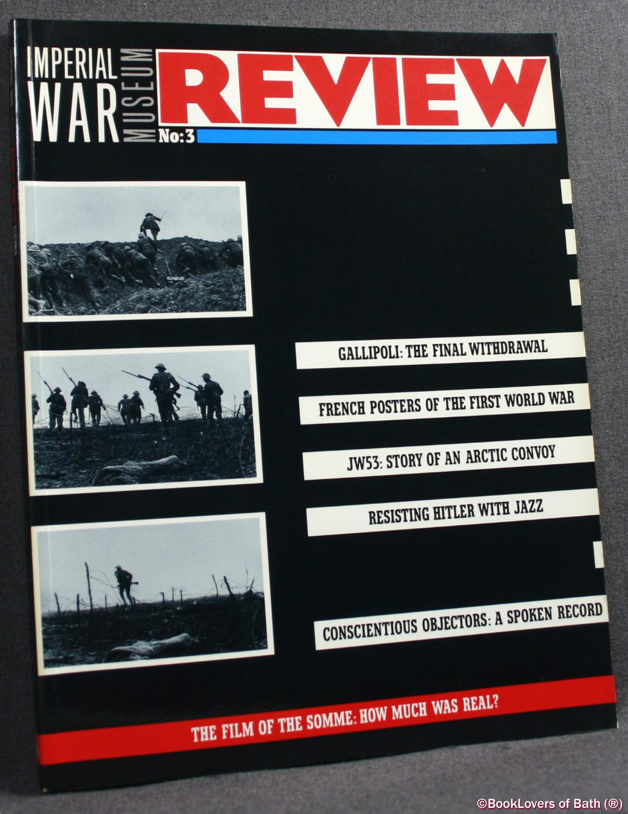 Imperial War Museum Review: Articles On Aspects of Twentieth Century History Principally by the Staff of the Imperial War Museum: No. 3 - Edited by Suzanne Bardgett