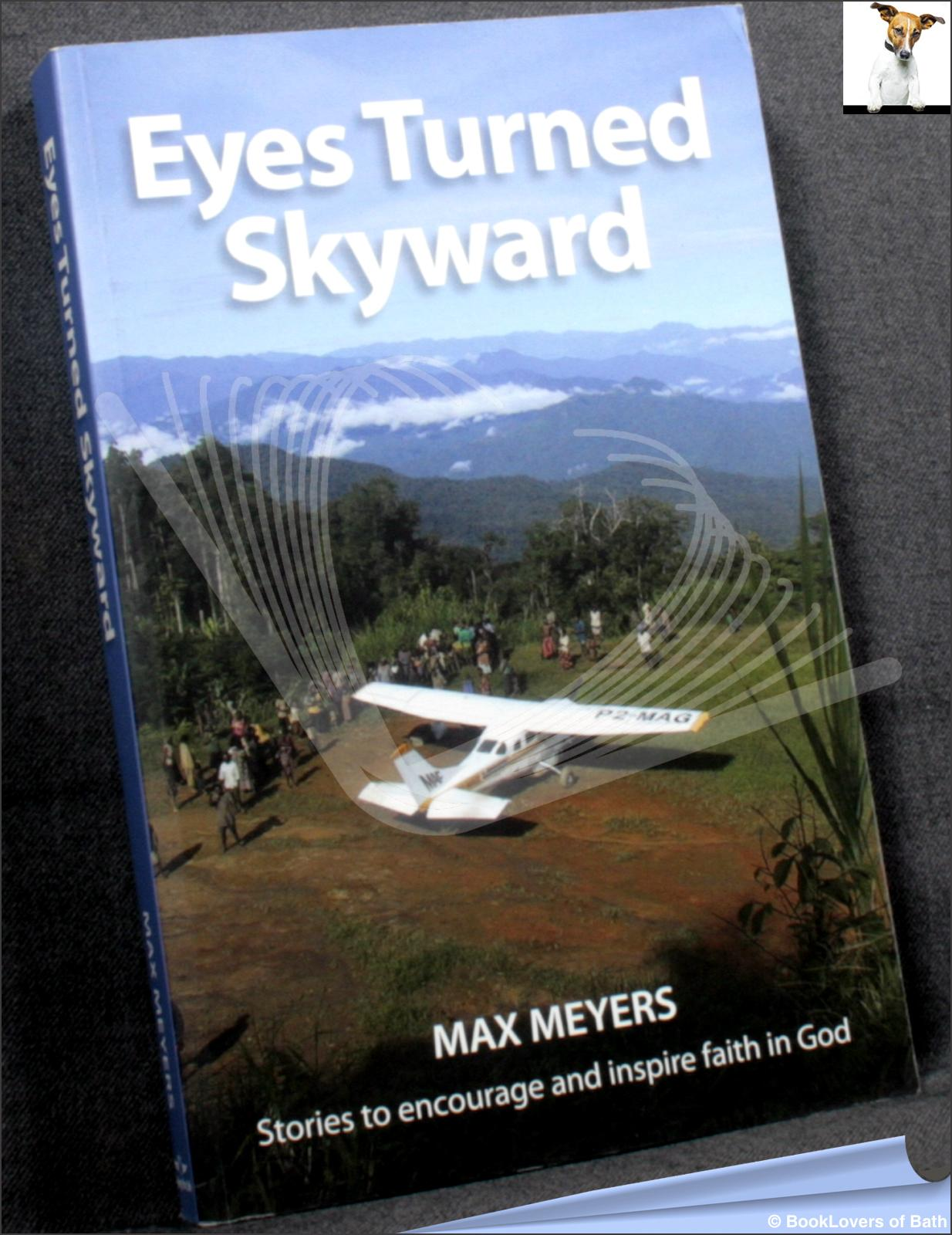 Eyes Turned Skyward - Max Myers