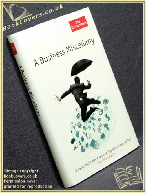 A Business Miscellany: Booms, Busts, Blunders and a Great Deal More - Anon.