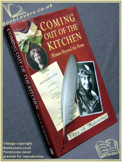 Coming Out of the Kitchen: Women Beyond the Home - Una A. Robertson