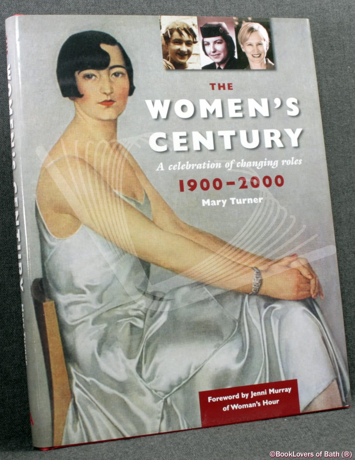 The Women's Century: A Celebration of Changing Roles 1900-2000 - Mary Turner