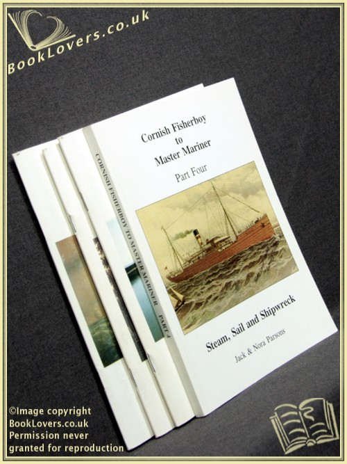 Cornish Fisherboy to Master Mariner: The life of Henry Blewett 1836-1891 [Four Volumes] - Jack Parsons; Nora Parsons;