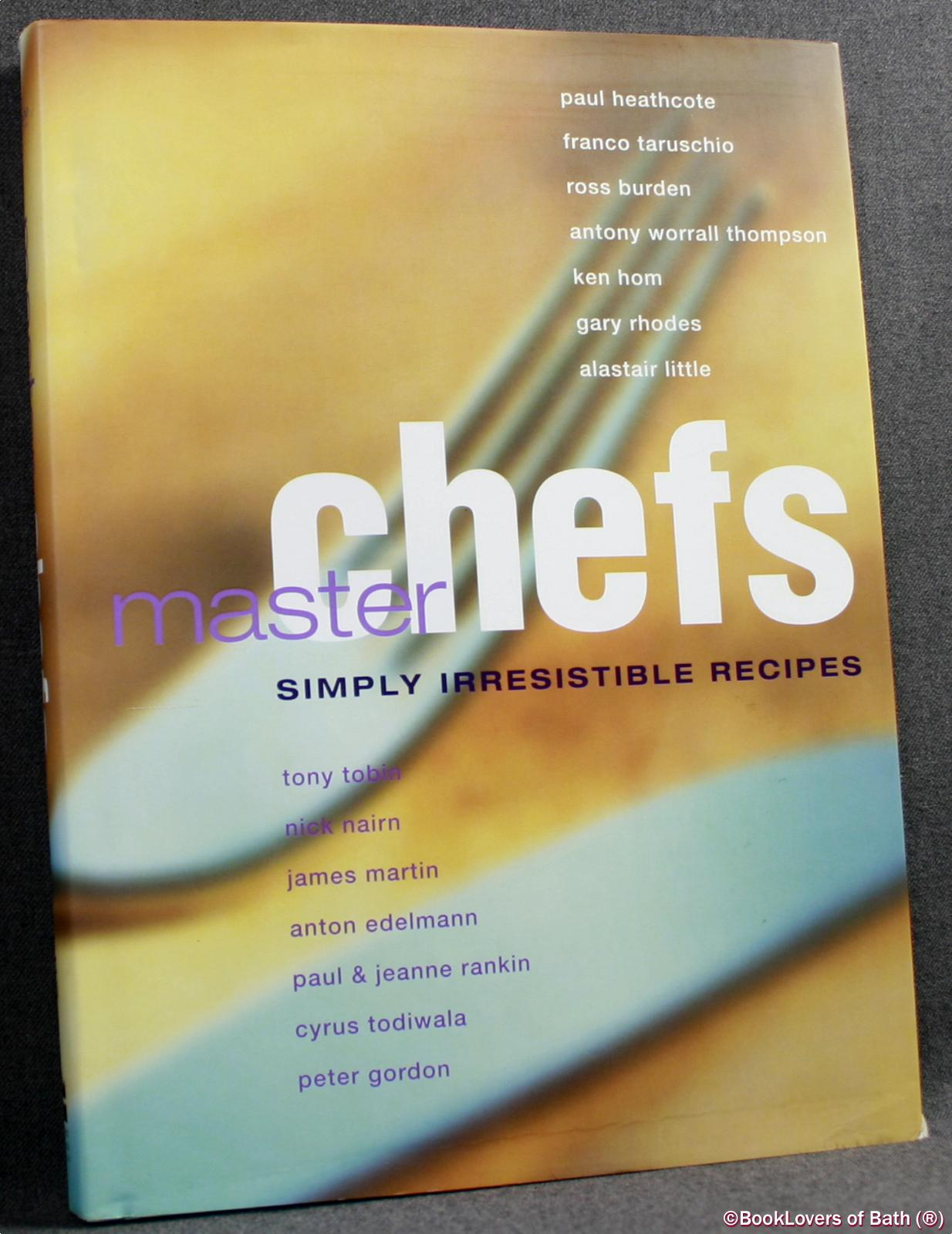 Master Chefs: Simply Irresistible Recipes - Various