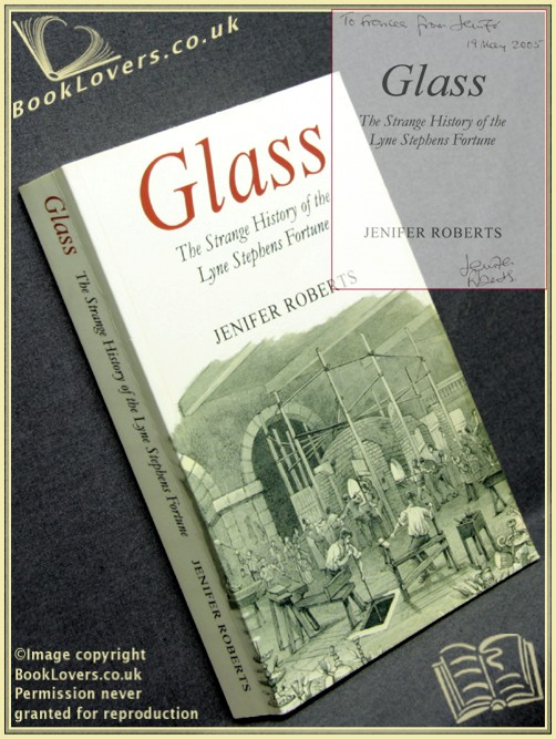 Glass: The Strange History of the Lyne Stephens Fortune - Jenifer Roberts