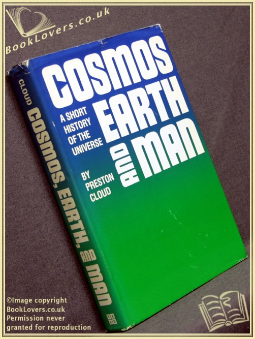 Cosmos, Earth and Man: A Short History of the Universe - Preston Cloud