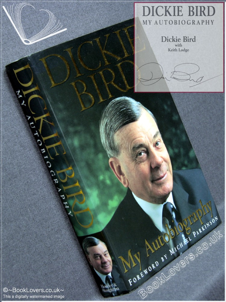 My Autobiography - Dickie Bird; Keith Lodge;