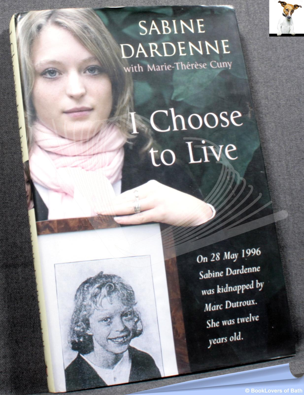 I Choose to Live - Sabine Dardenne & Marie-The´re`se Cuny
