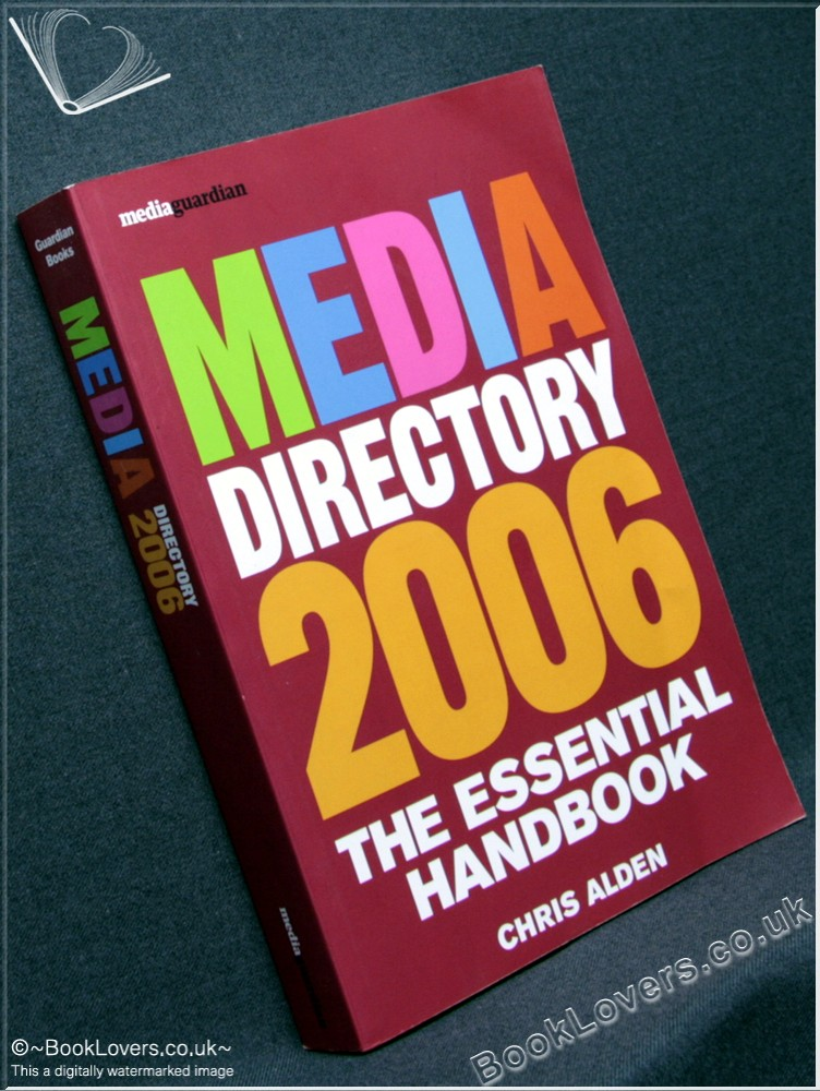 Media Directory 2006: The Essential Handbook - Edited by Chris Alden