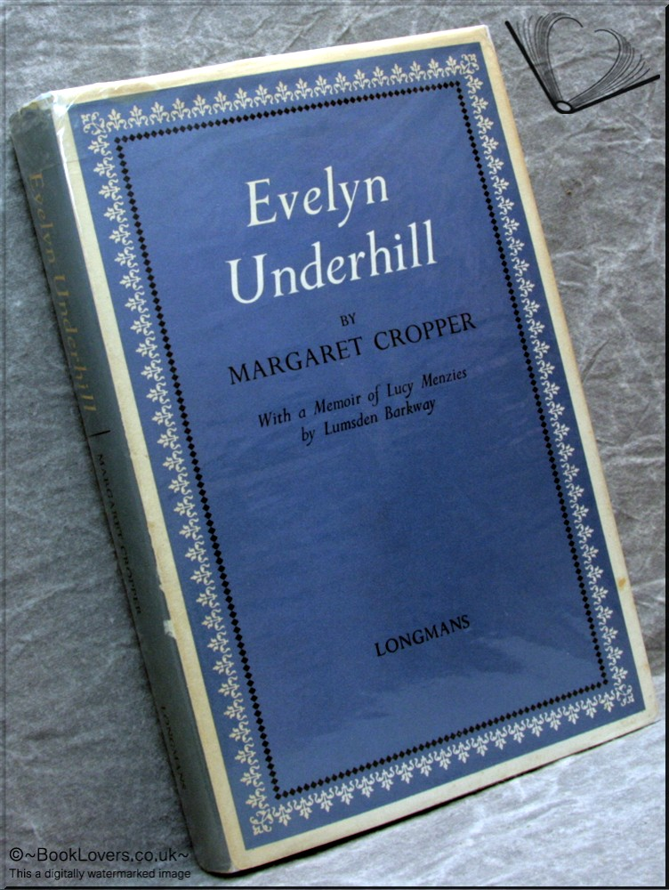 Evelyn Underhill: With a Memoir of Lucy Menzies by Lumsden Barkway - Margaret Cropper