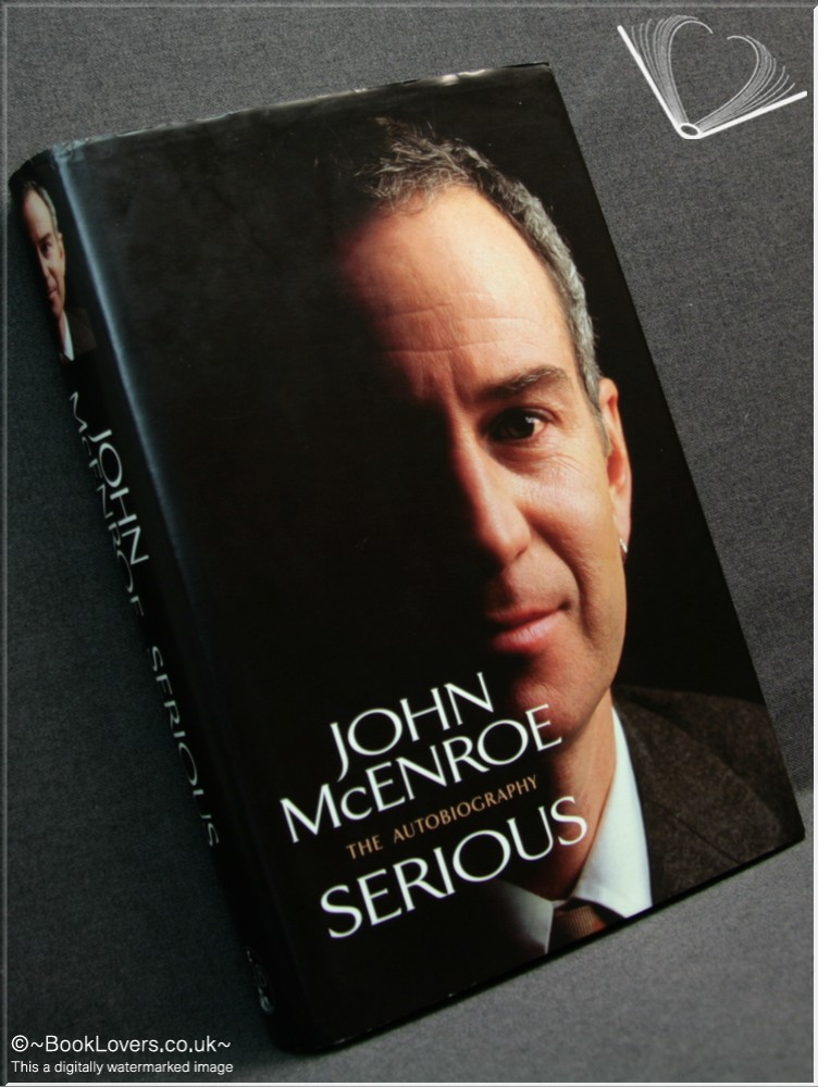 Serious - John McEnroe; James Kaplan;