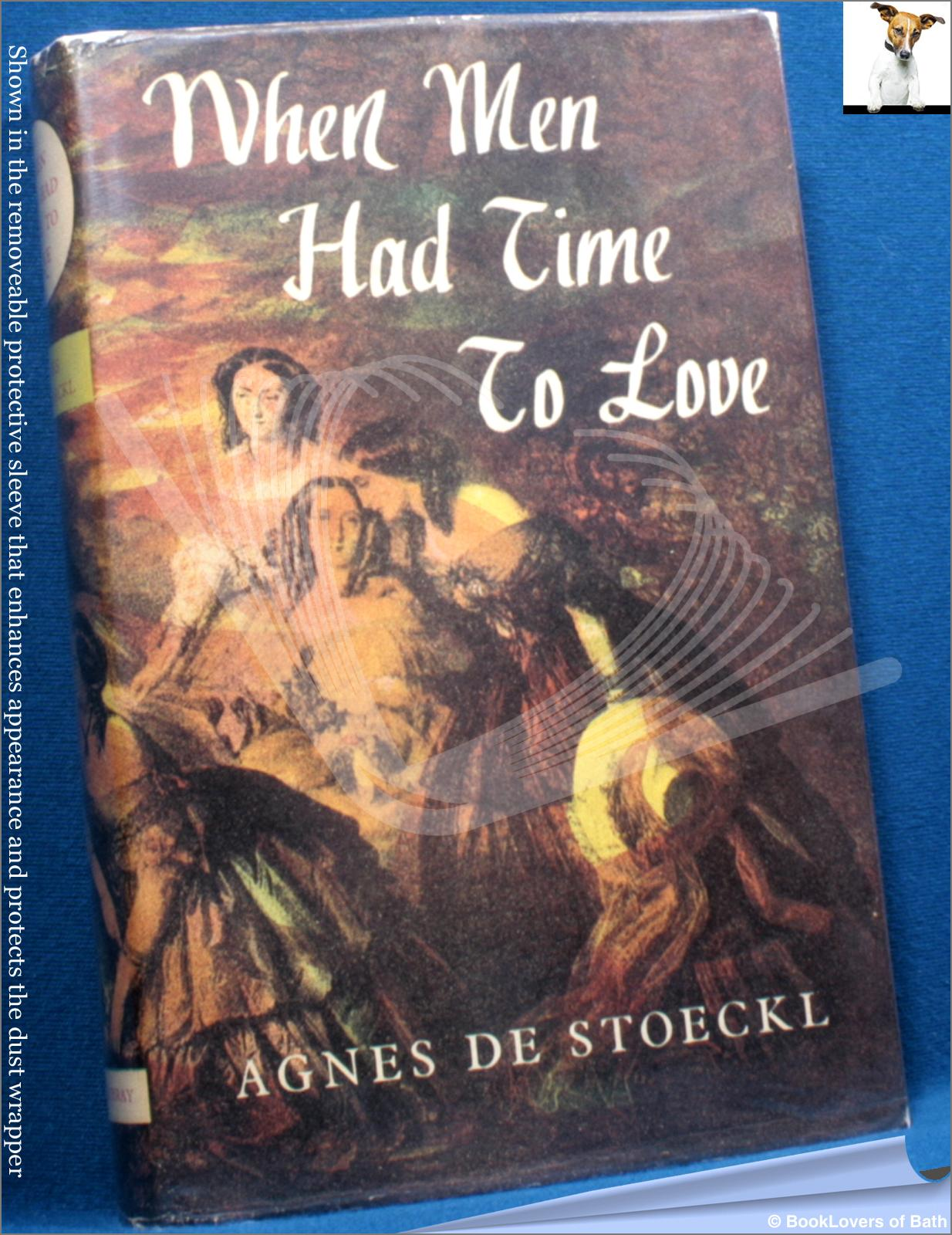 When Men Had Time to Love - Baroness [Agnes] de Stoeckl; Wilfrid S. Edwards;