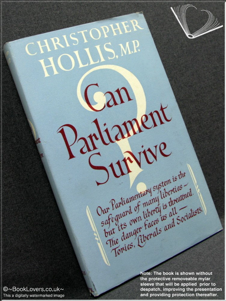 Can Parliament Survive? - Christopher Hollis