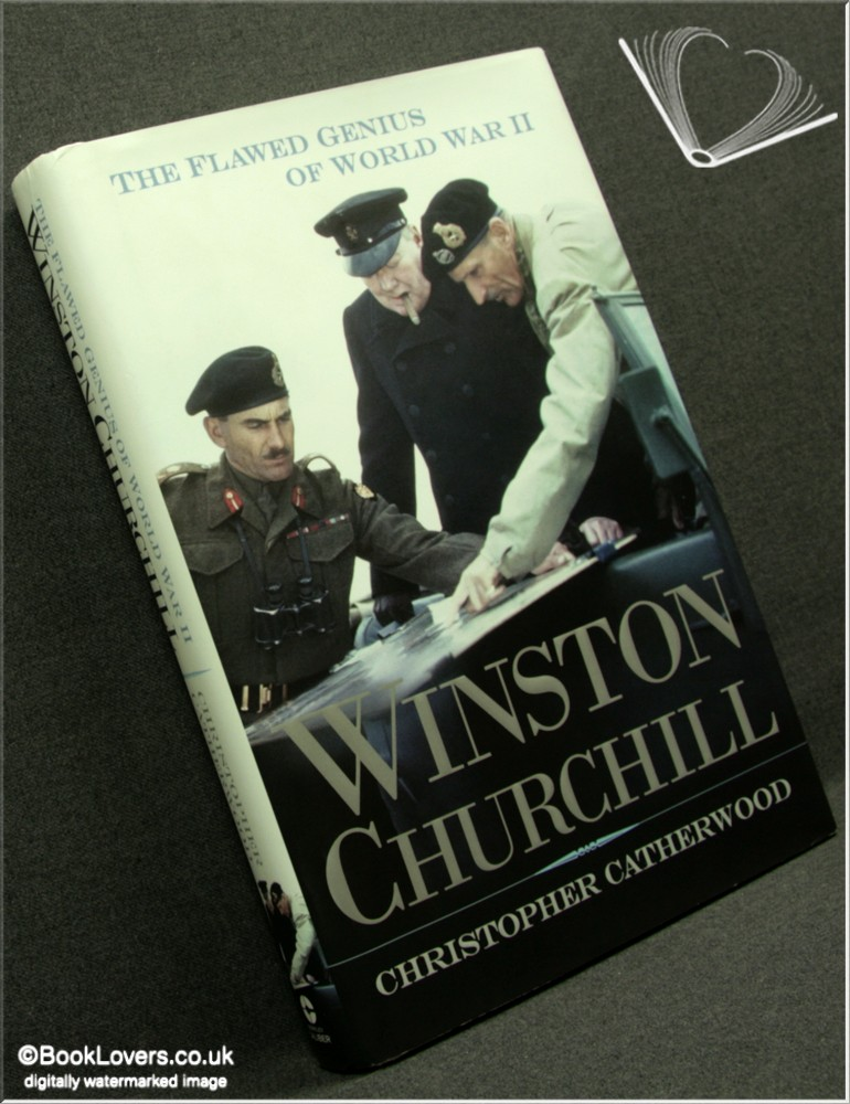 Winston Churchill: The Flawed Genius of World War II - Christopher Catherwood