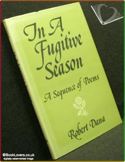 In A Fugitive Season: A Sequence of Poems - Robert Dana