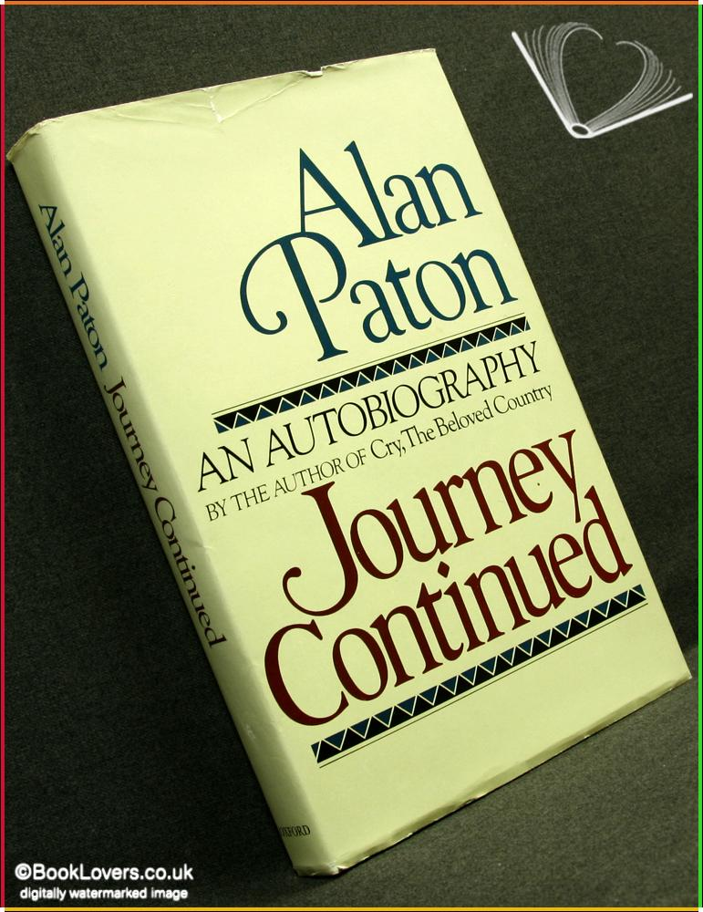 Journey Continued: An Autobiography - Alan Paton