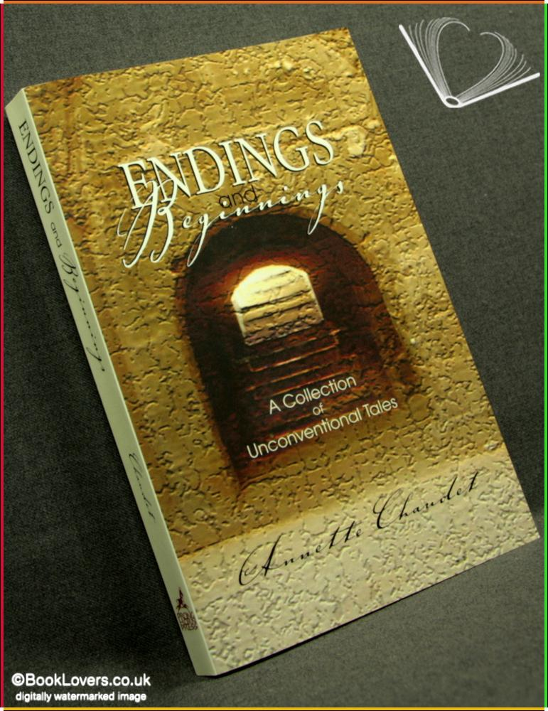 Endings and Beginnings - Annette Chaudet