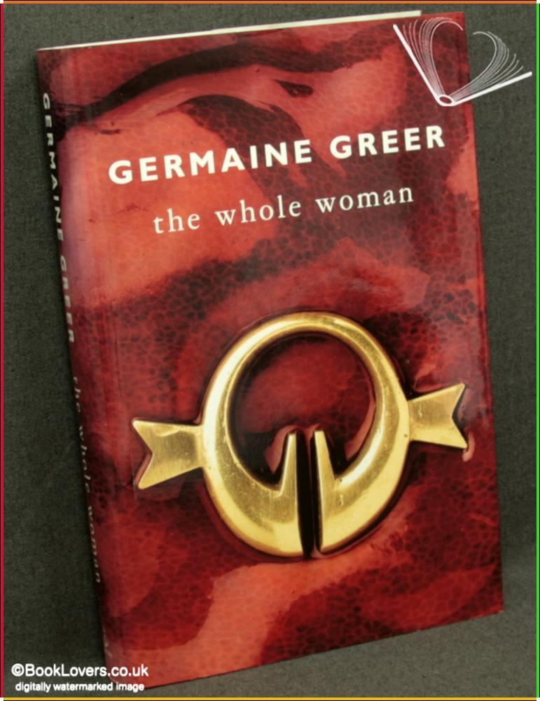 The Whole Woman - Germaine Greer