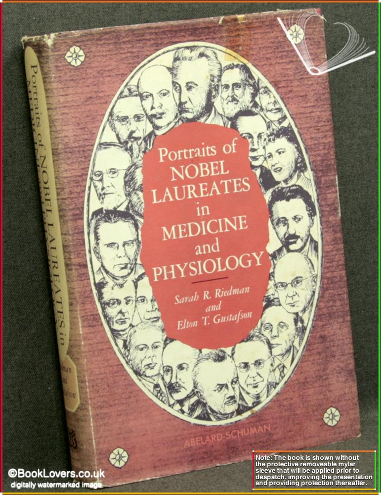 Portraits Of Nobel Laureates In Medicine And Physiology - Sarah R. Riedman & Elton T. Gustafson