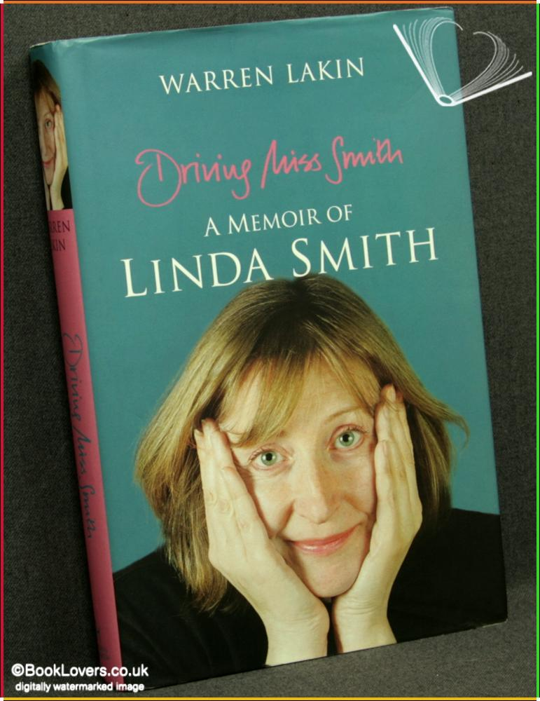 Driving Miss Smith: A Memoir of Linda Smith - Warren Lakin