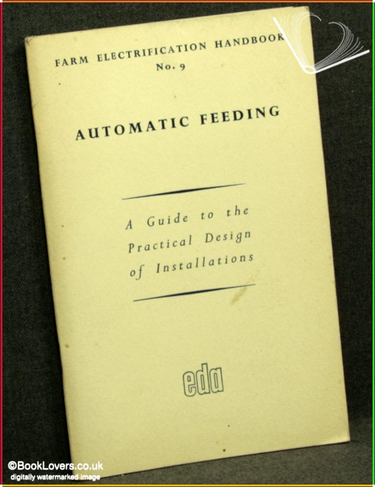 Automatic Feeding: A Guide to the Practical Design of Installations (Revised Edition) - Anon.