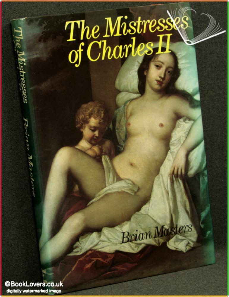 The Mistresses of Charles II - Brian Masters