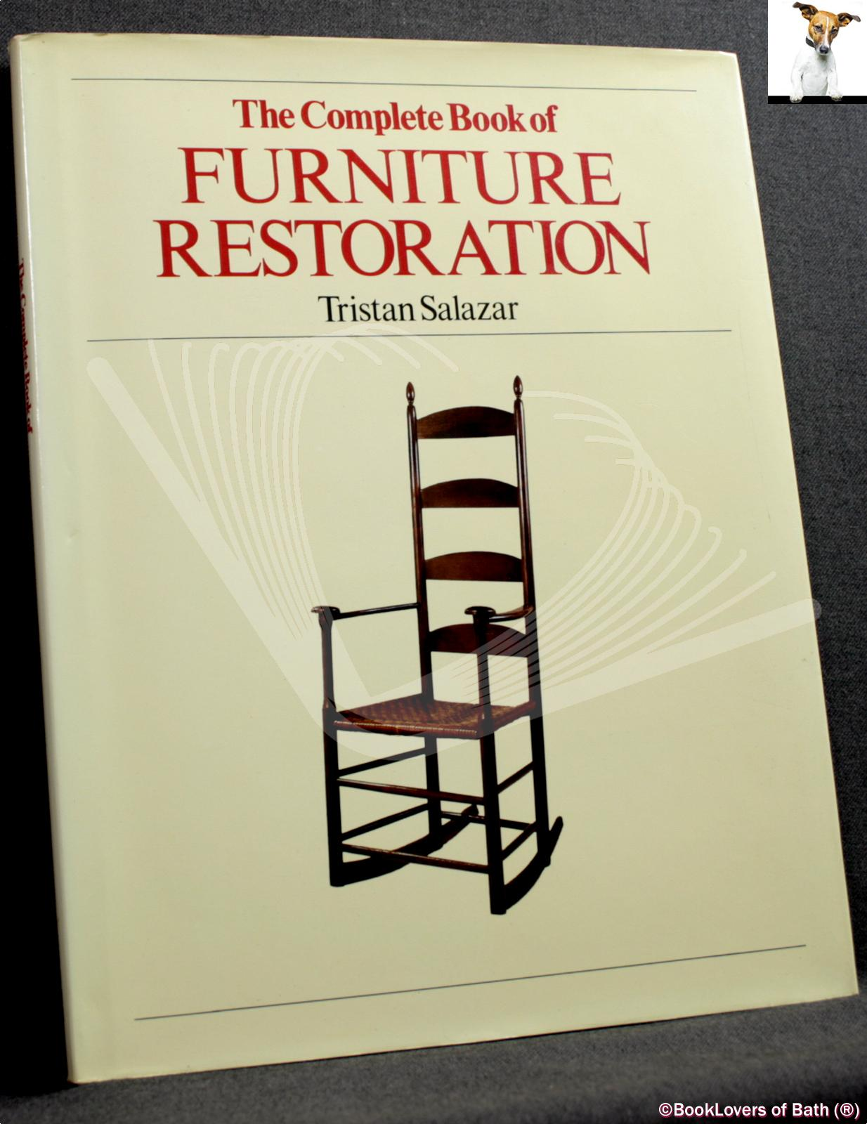 Complete Book of Furniture Restoration - Tristan Salazar