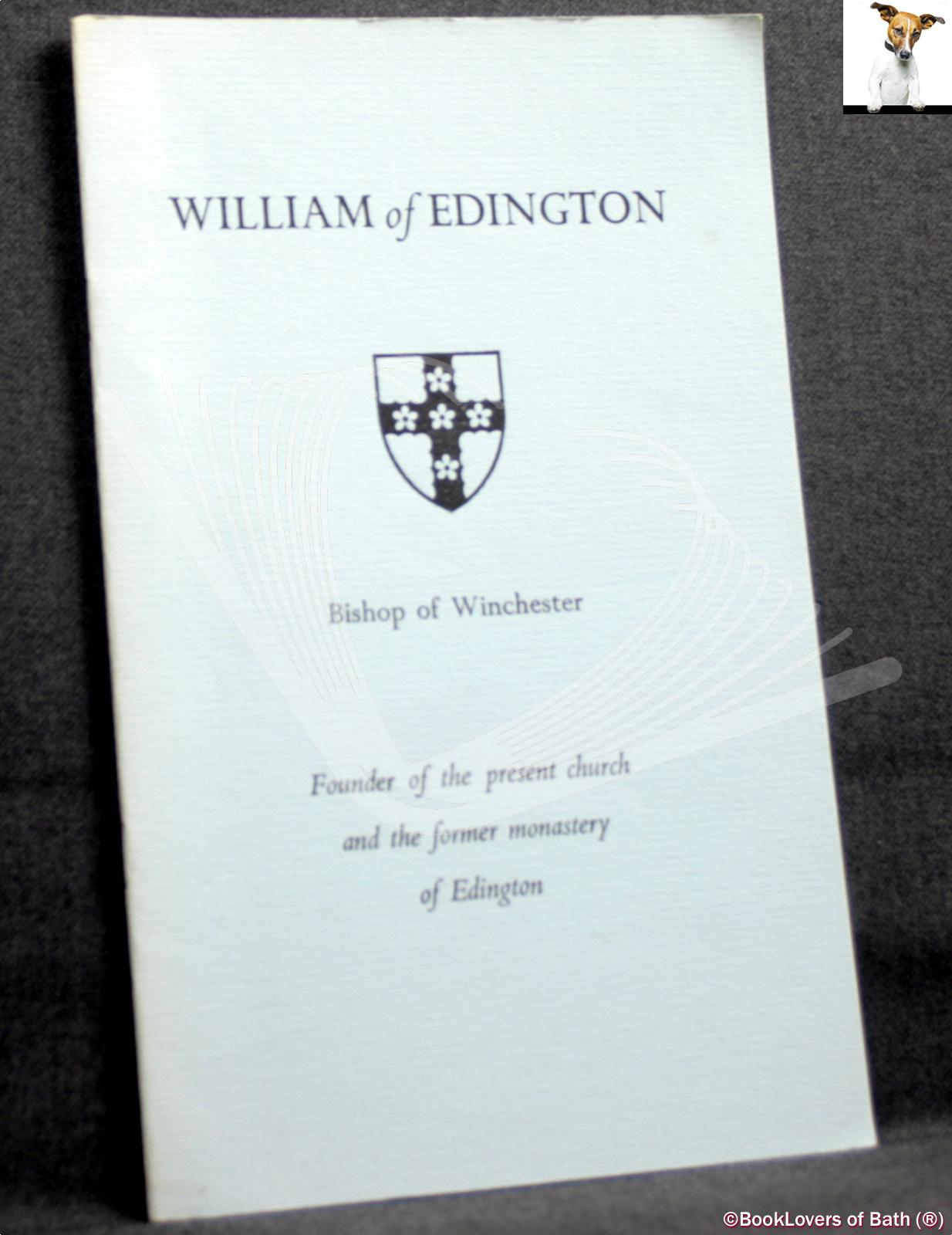 William of Edington: A Lecture Given At the Friends' Festival, 1962 - J. R. L. [John Roger Loxdale] Highfield