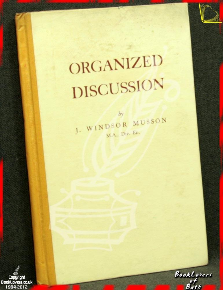 Organized Discussion - J. [John] Windsor Musson