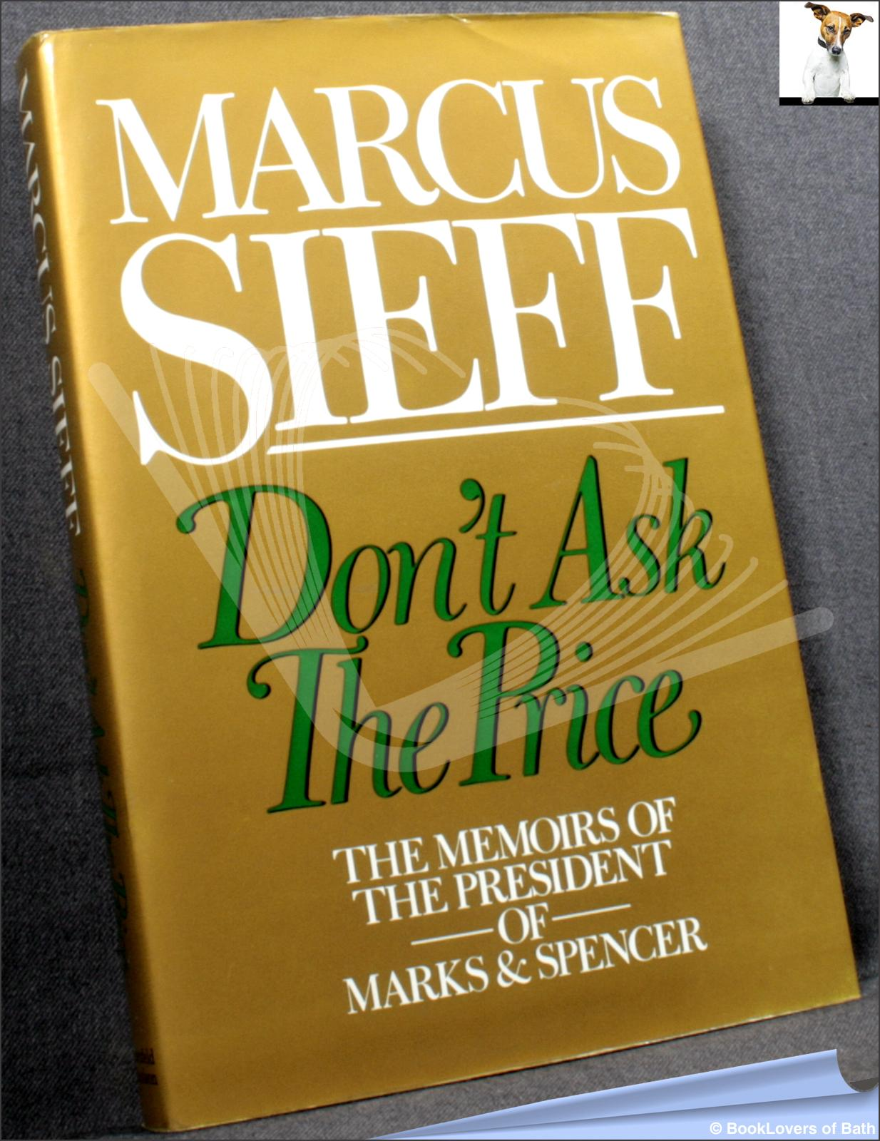 Don't Ask the Price: The Memoirs of the President of Marks & Spencer - Marcus Sieff