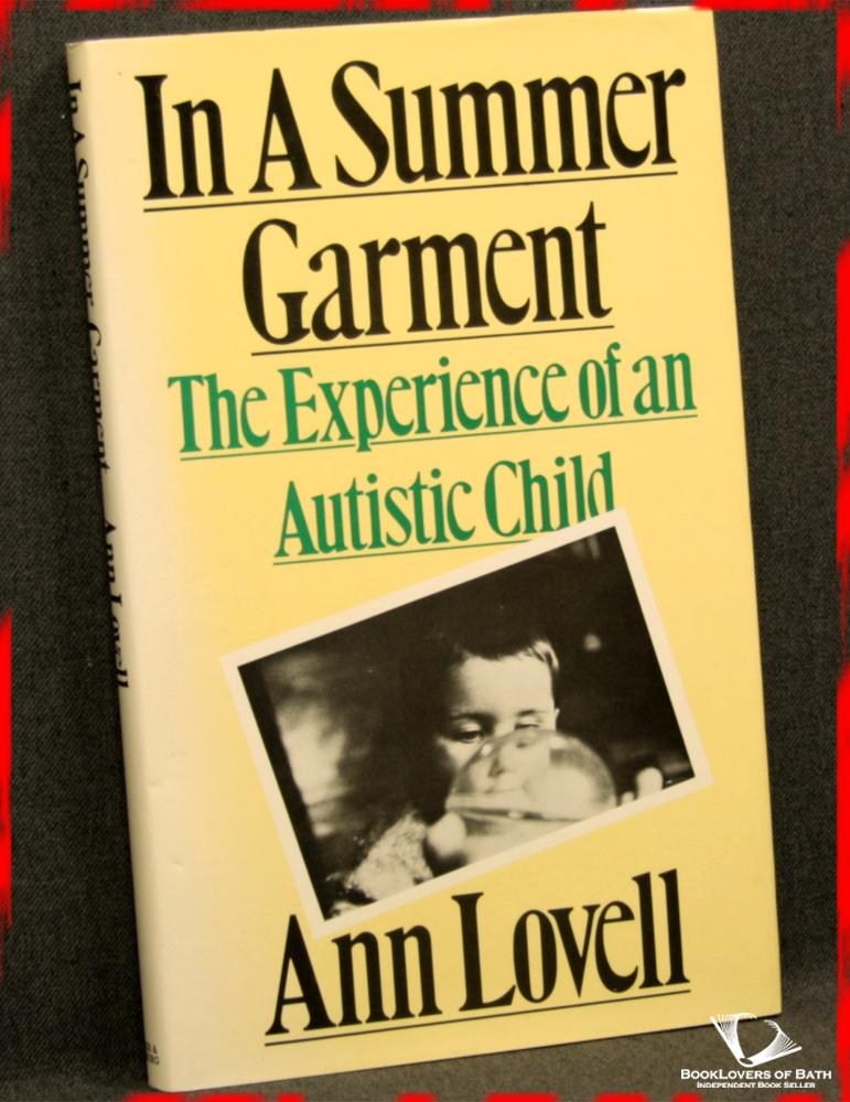 In a Summer Garment: The Experience of An Autistic Child - Ann Lovell