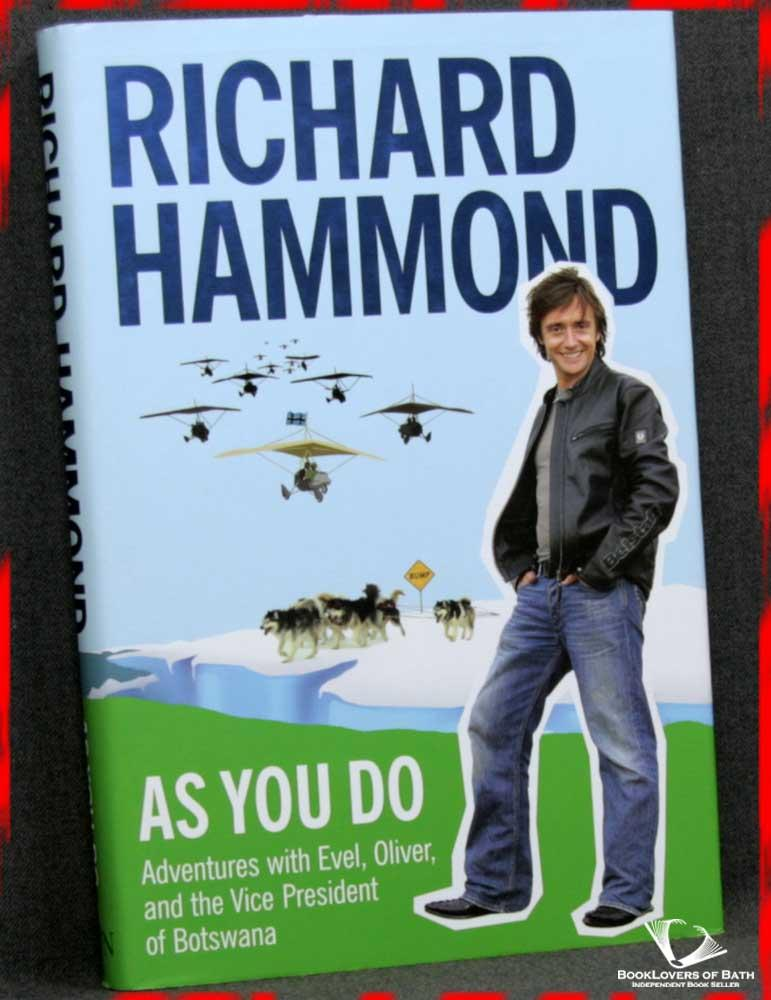 As You Do: Adventures with Evel, Oliver, and the Vice-President of Botswana - Richard Hammond