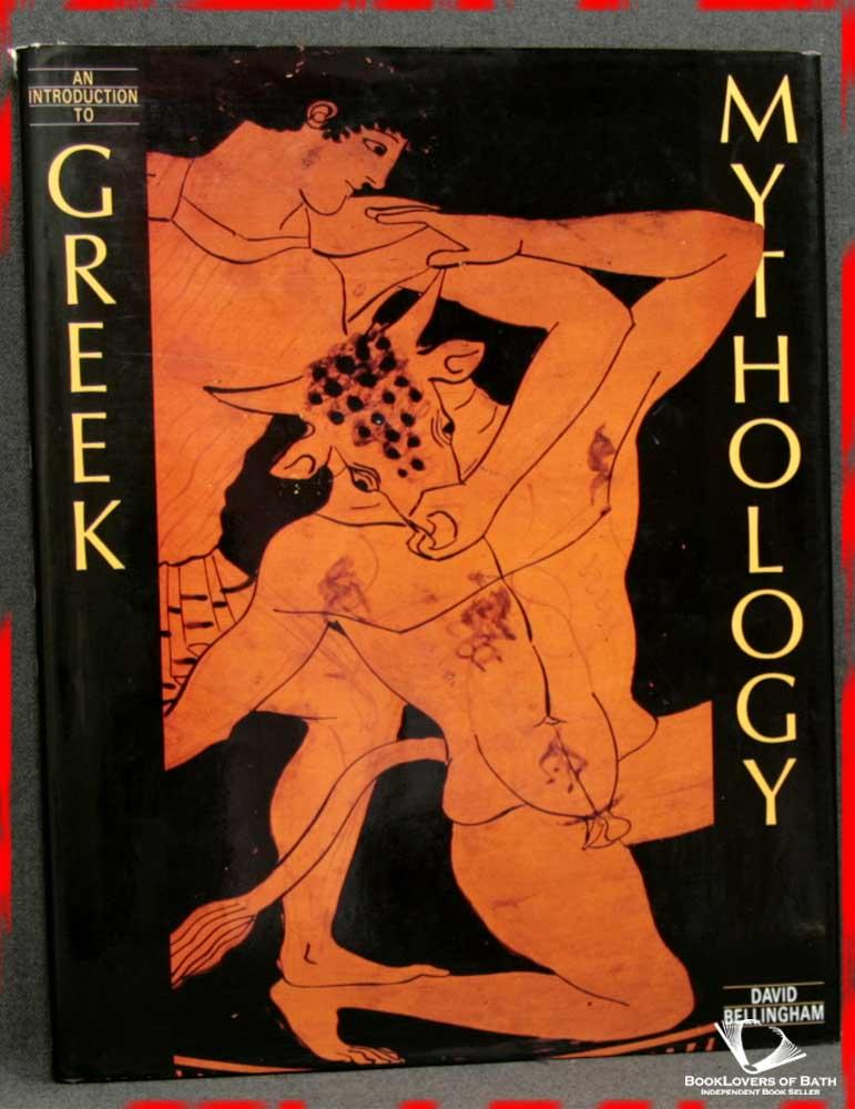 An Introduction To Greek Mythology - David Bellingham