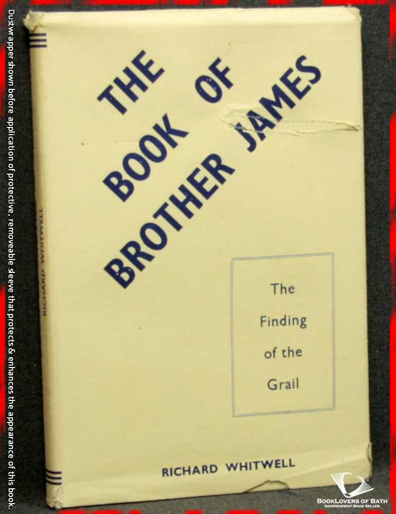 The Book of Brother James: Or, the Finding of the Grail - Edited & Compiled by Richard Whitwell